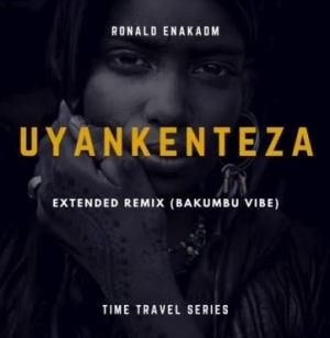 Afro Warriors - Uyankenteza (Ronald Enakadm Extended Remix) Ft. Toshi